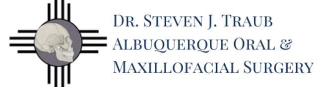 Dr. Steven J. Traub Oral and Maxillofacial Surgery Albuquerque