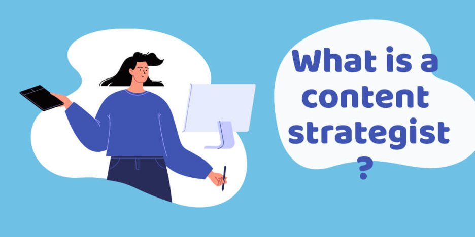 What is a content strategist?